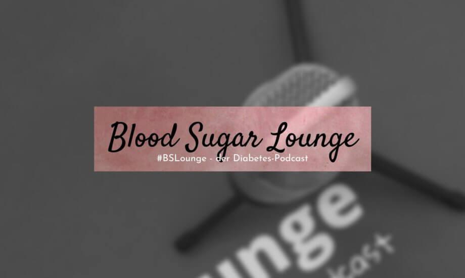 #BSLounge – der Diabetes-Podcast